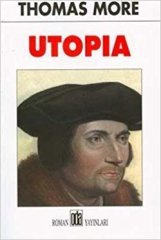society in utopia by thomas more Sir thomas more's utopia (1516)—the first printed work to use the term utopia, derived from the greek words for not (ou) and place (topos)—is for many specialists the major starting point of utopian prose the same claim can be made for utopian poetry, as the first strictly utopian.